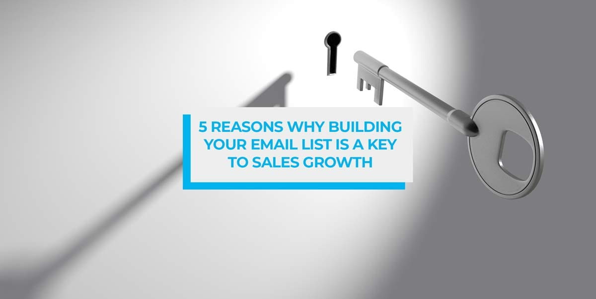 5 Reasons why building your email list is a major key to e-commerce sales growth