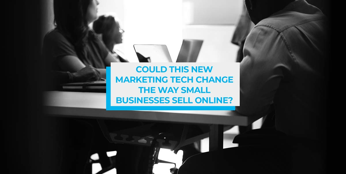 Could this new marketing tech change the way small businesses sell online