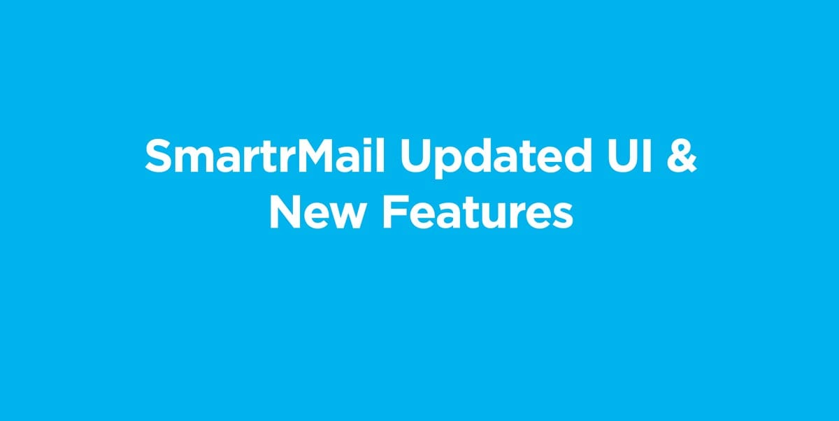 SmartrMail Updated UI & New Features