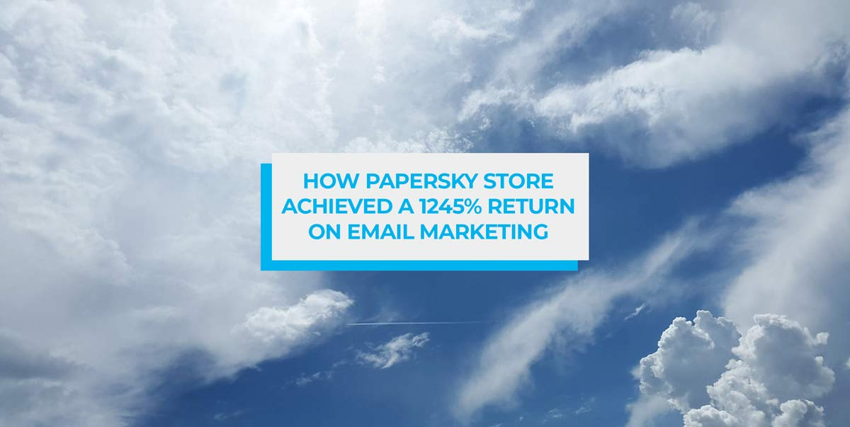 How Papersky Store Achieved a 1245% Return on Email Marketing