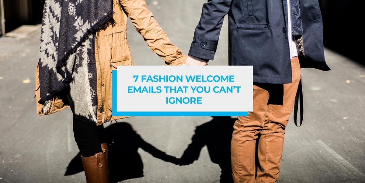 Ecommerce Fashion Welcome Emails
