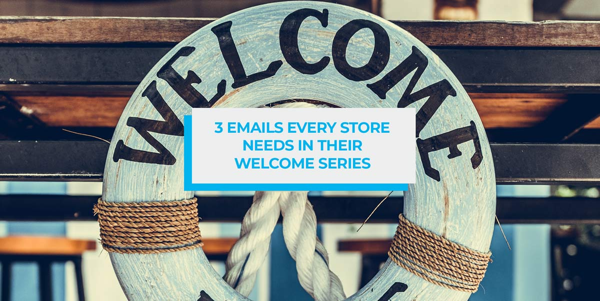 3 Welcome Email Series for Shopify and BigCommerce
