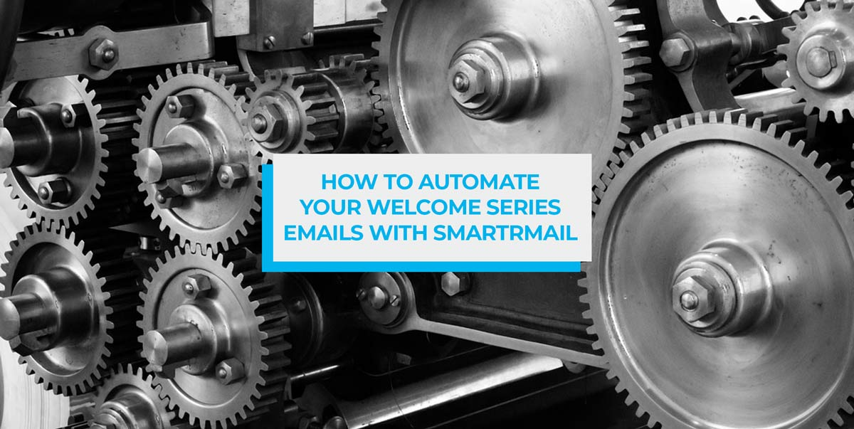 How to Automate Your Welcome Series Emails with SmartrMail