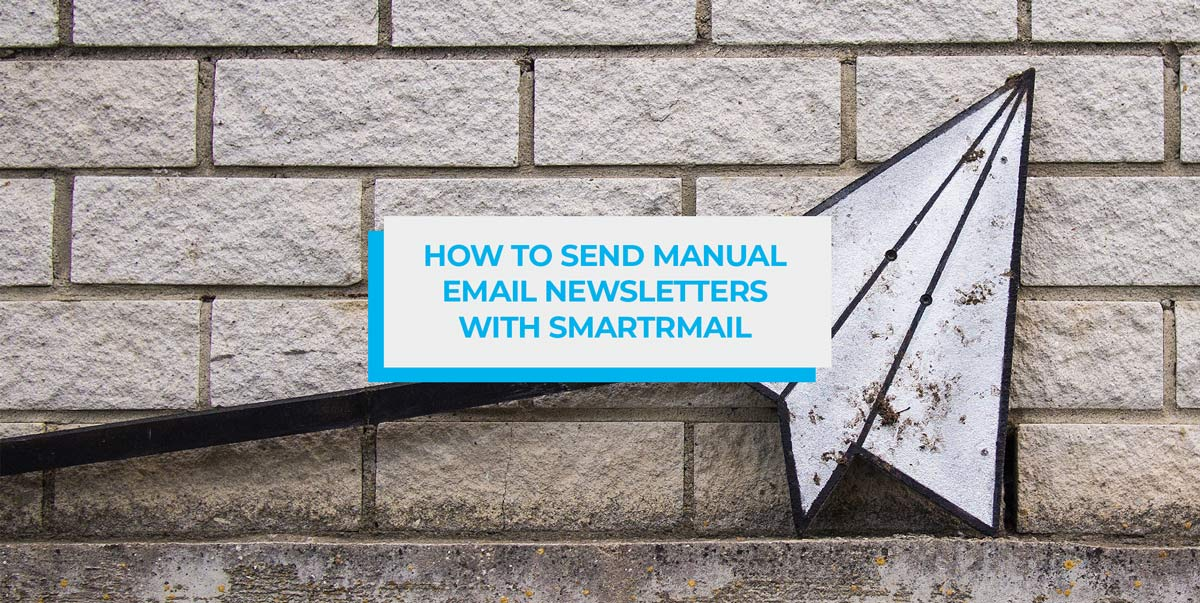 How to Send Manual Email Newsletters with SmartrMail