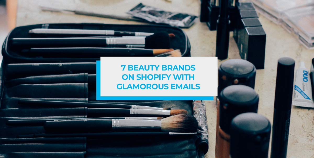 7 Beauty Brands on Shopify with Glamorous Emails