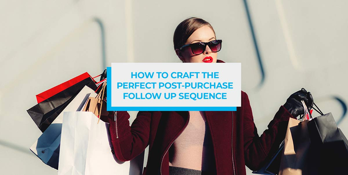 how to craft the perfect purchase follow up sequence