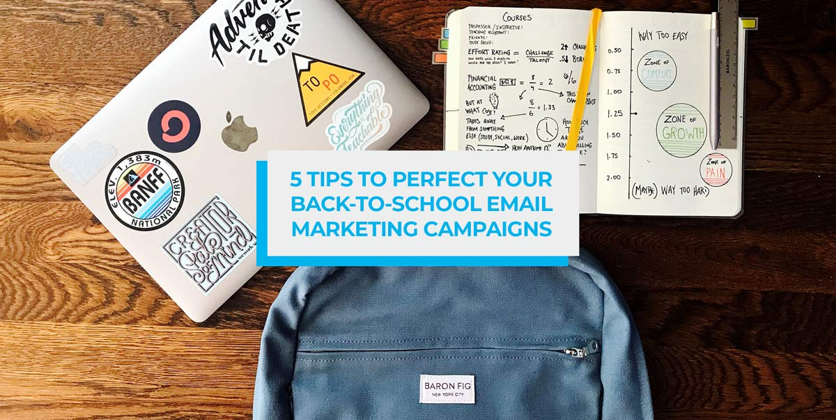 5 Tips to Perfect Your Back to School Email Marketing Campaigns