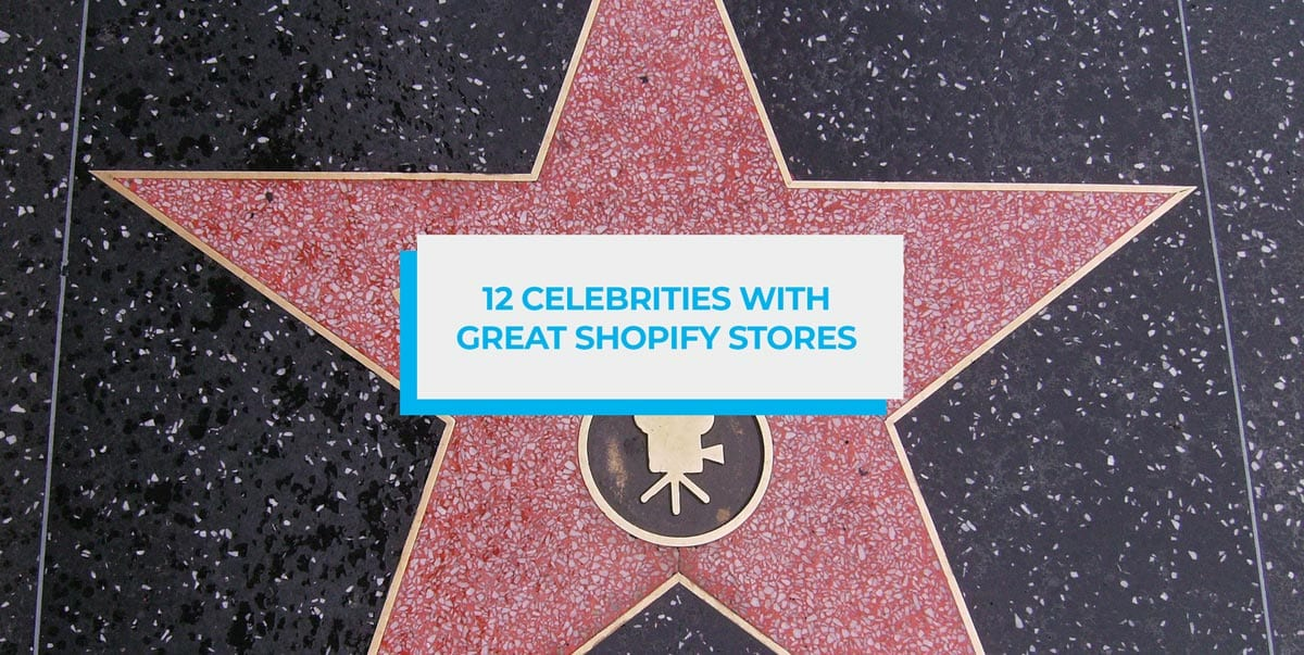 12 Celebrities with Great Shopify Stores