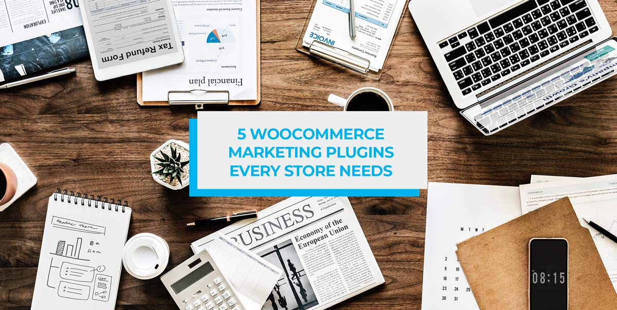 5 WooCommerce Marketing Plugins Every Store Needs