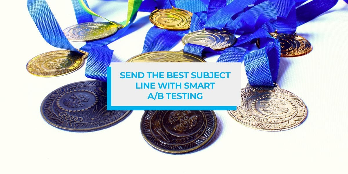 Send The Best Subject Line With Smart A/B Testing