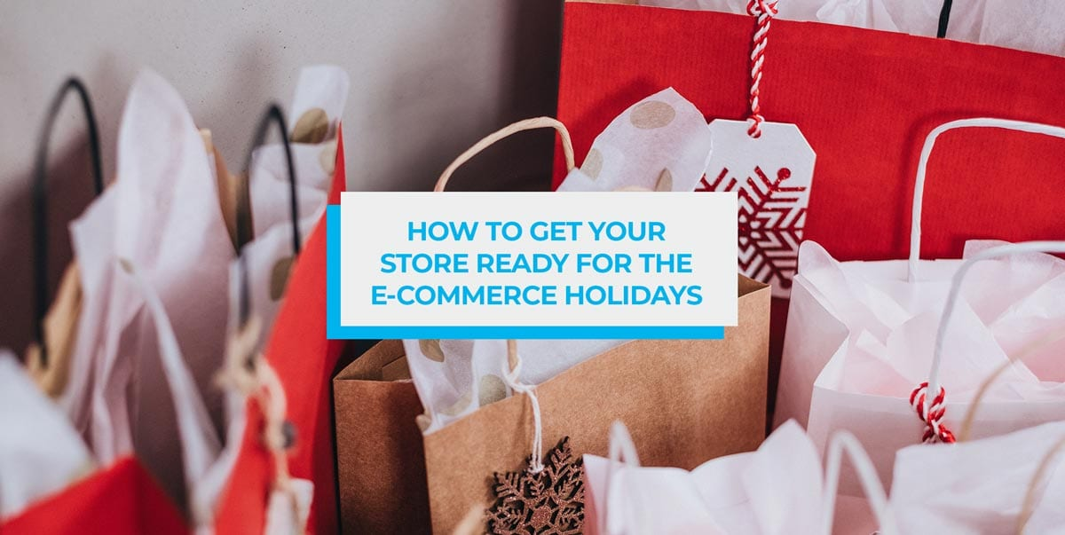 How to Get Your Store Ready for eCommerce Holidays