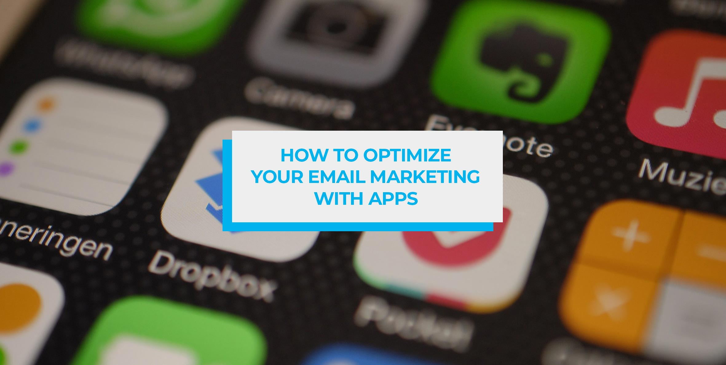 How to Optimize Your Email Marketing With Apps blog header image