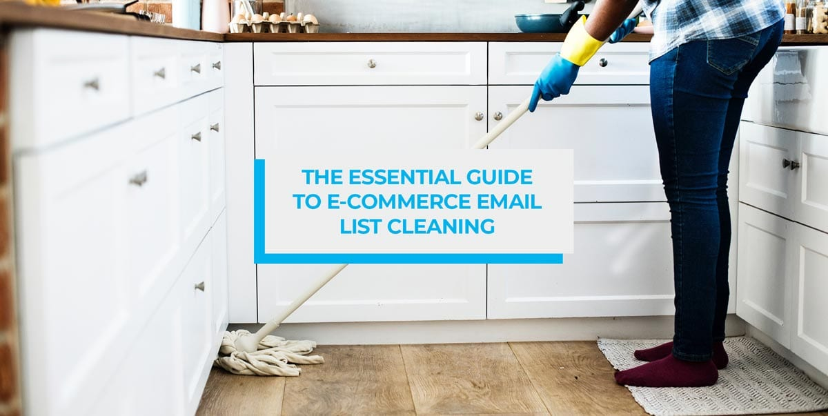 The Essential Guide to E-Commerce Email List Cleaning header image