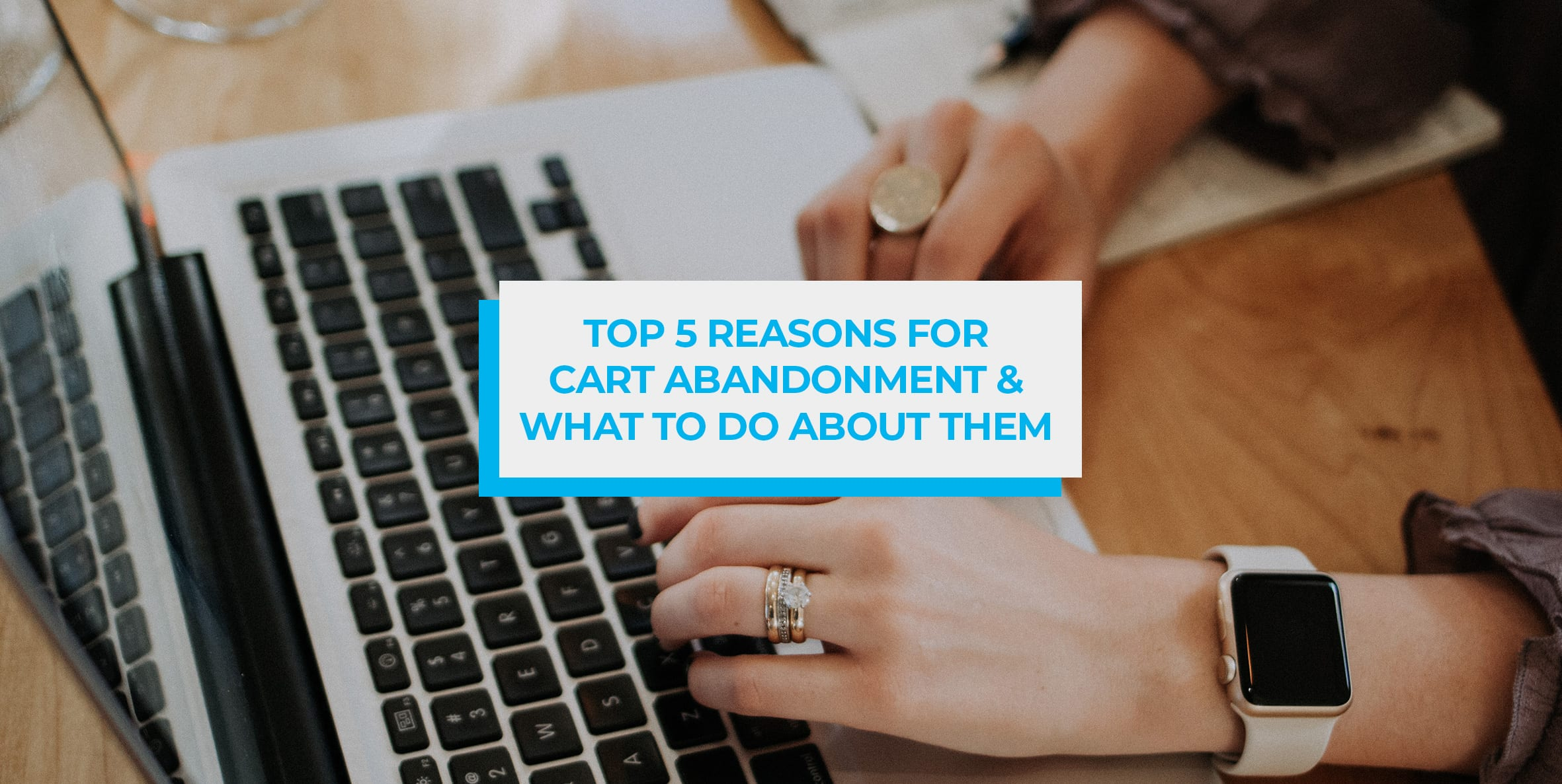 blog header image reasons for ecommerce cart abandonment