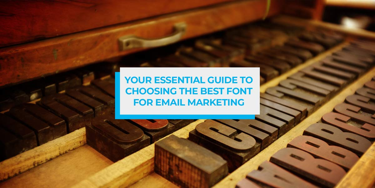 your essential guide to choosing the best font for email marketing header image