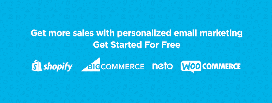 Get more sales with personalised email marketing. Start your 15-day free trial on BigCommerce, Shopify, Neto, or WooCommerce