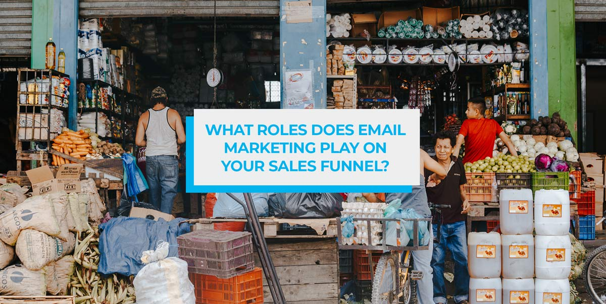 what role does email marketing play on your sales funnel
