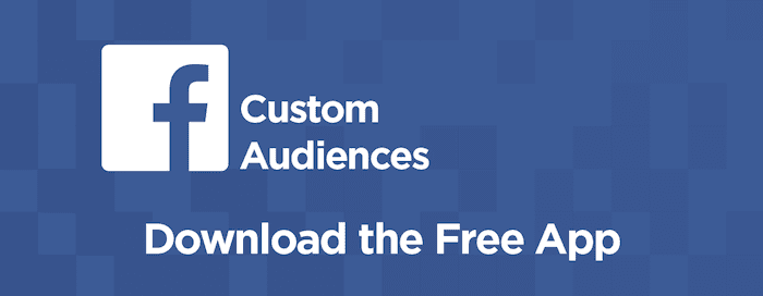 down the facebook custom audiences app