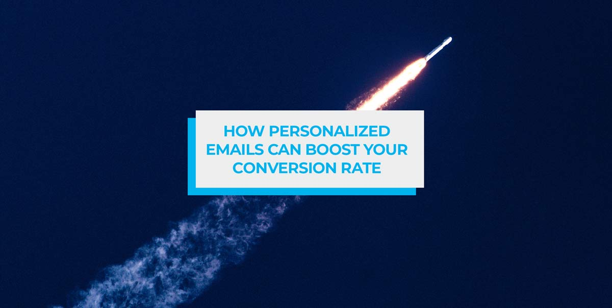 how personalized email can boost your conversion rate