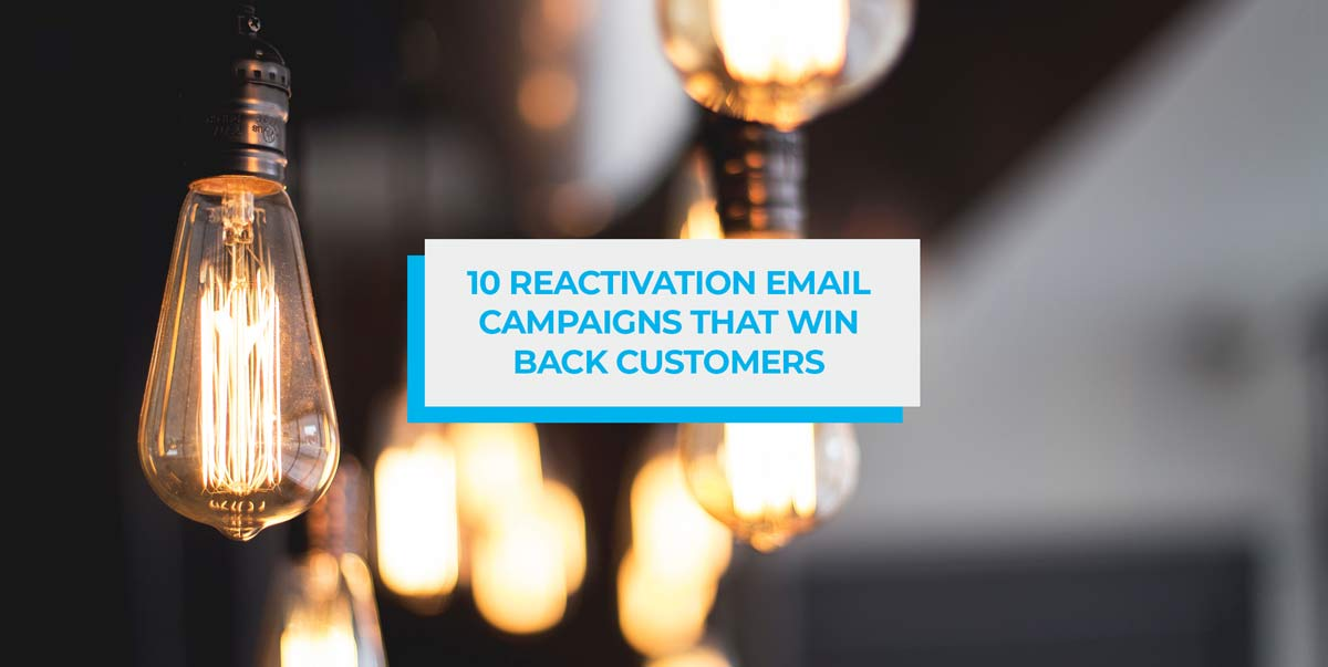 reactivation email campaigns that win back customers