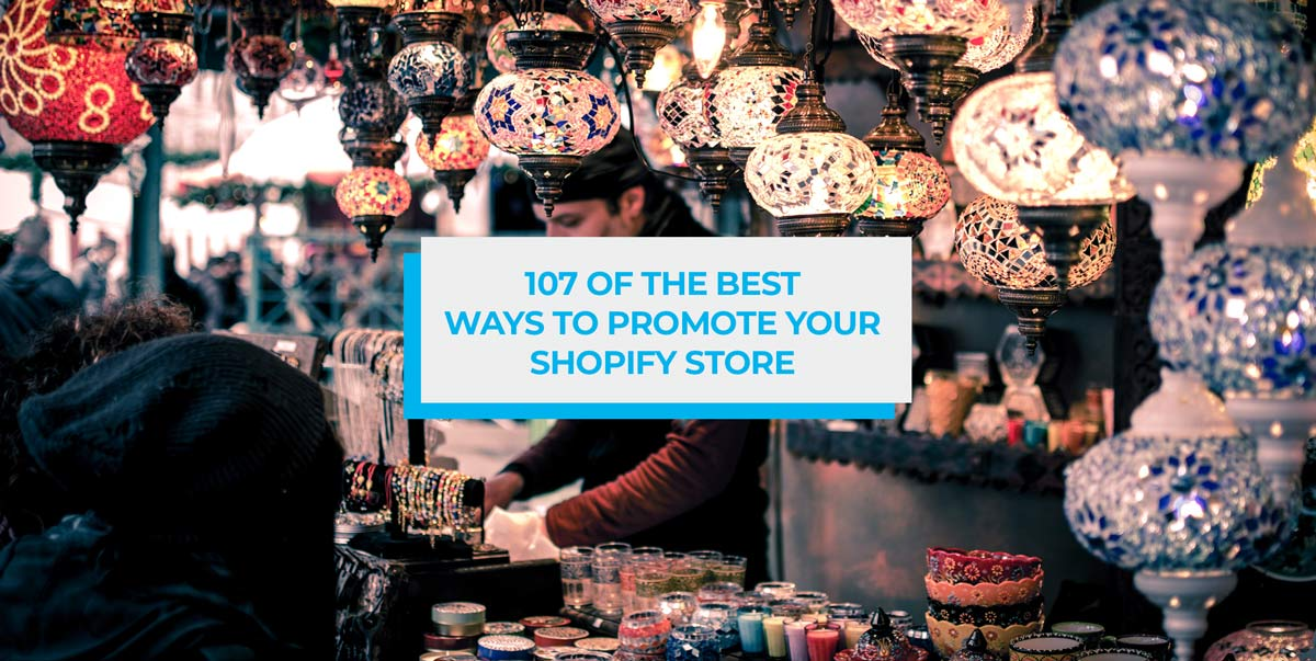 107 of the best ways to promote your shopify store