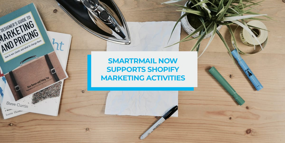 SmartrMail now supports Shopify marketing activities