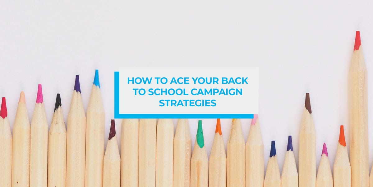 ace your back to school campaign