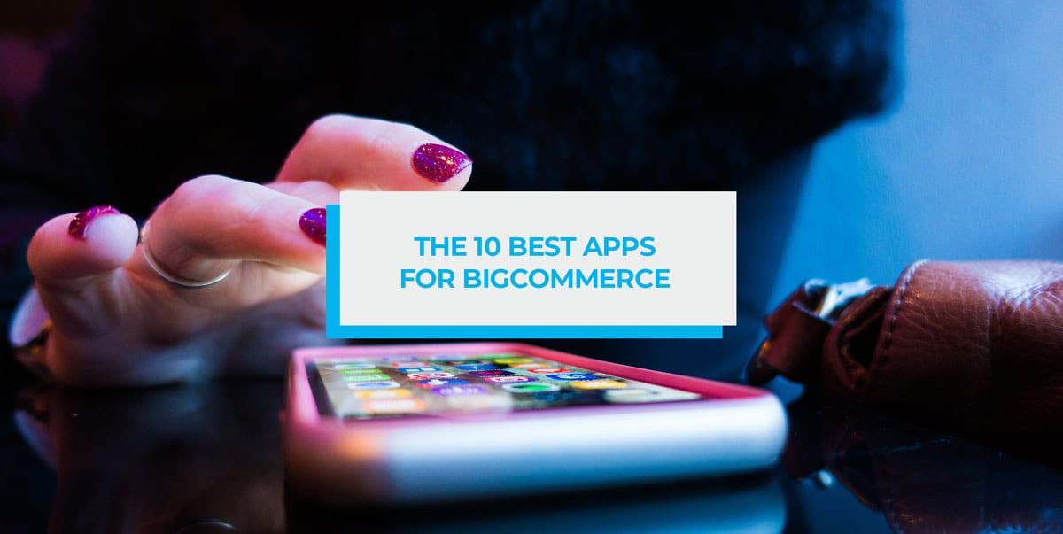 the 10 best apps of bigcommerce header image