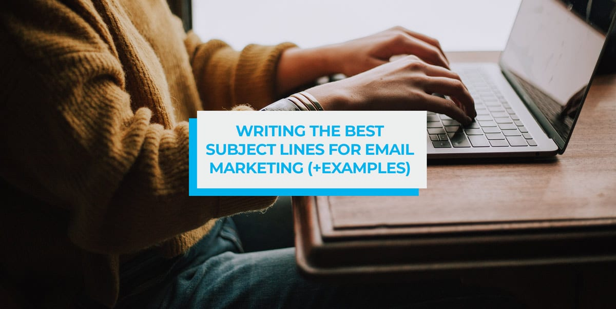 writing the best subject lines for email marketing examples