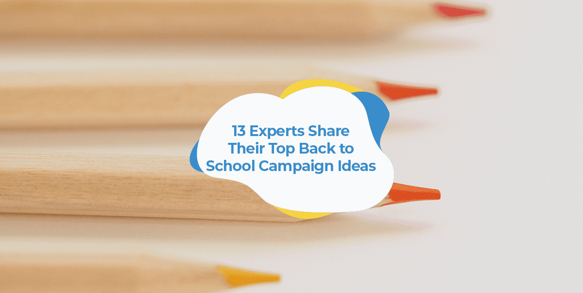 back to school campaign ideas
