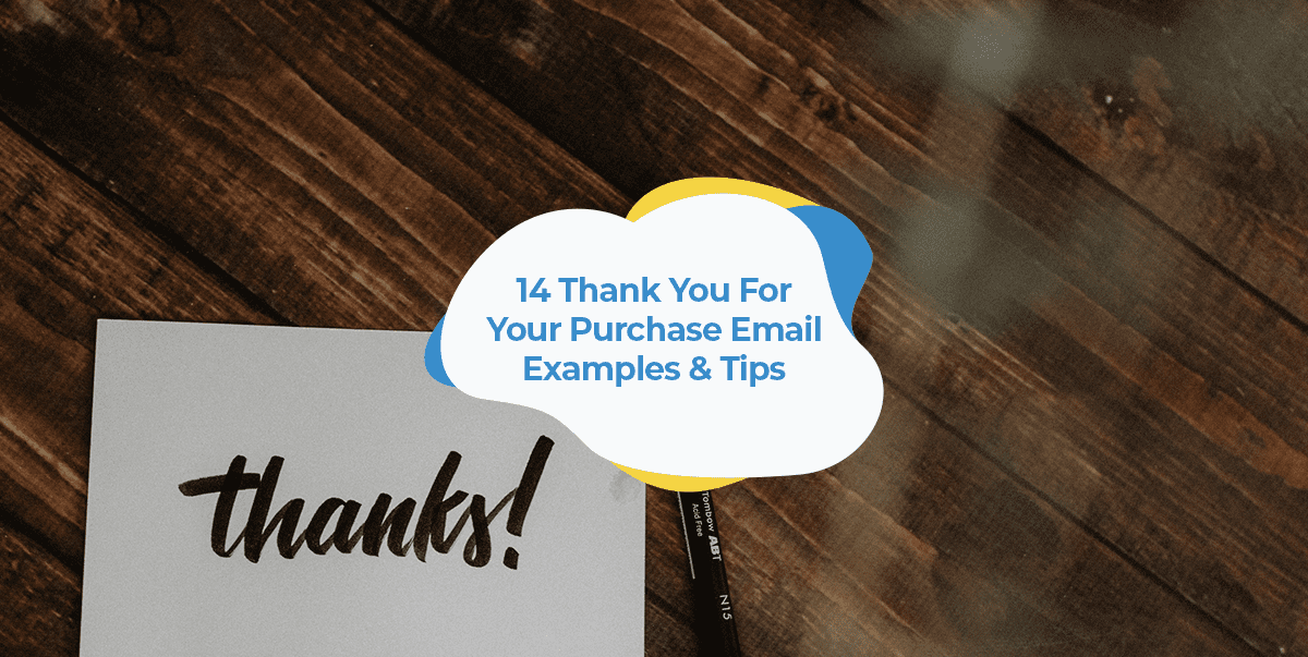 thank you for your purchase email examples and tips