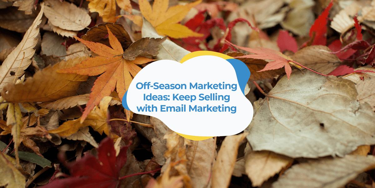 off season marketing ideas