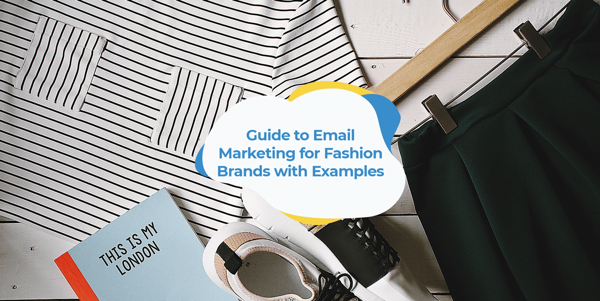 fashion email marketing with examples