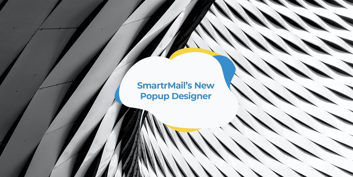 smartrmail new popup designer