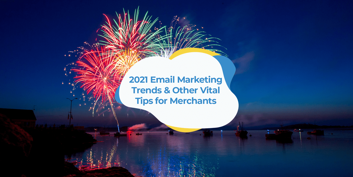 email marketing 2021 trends tips