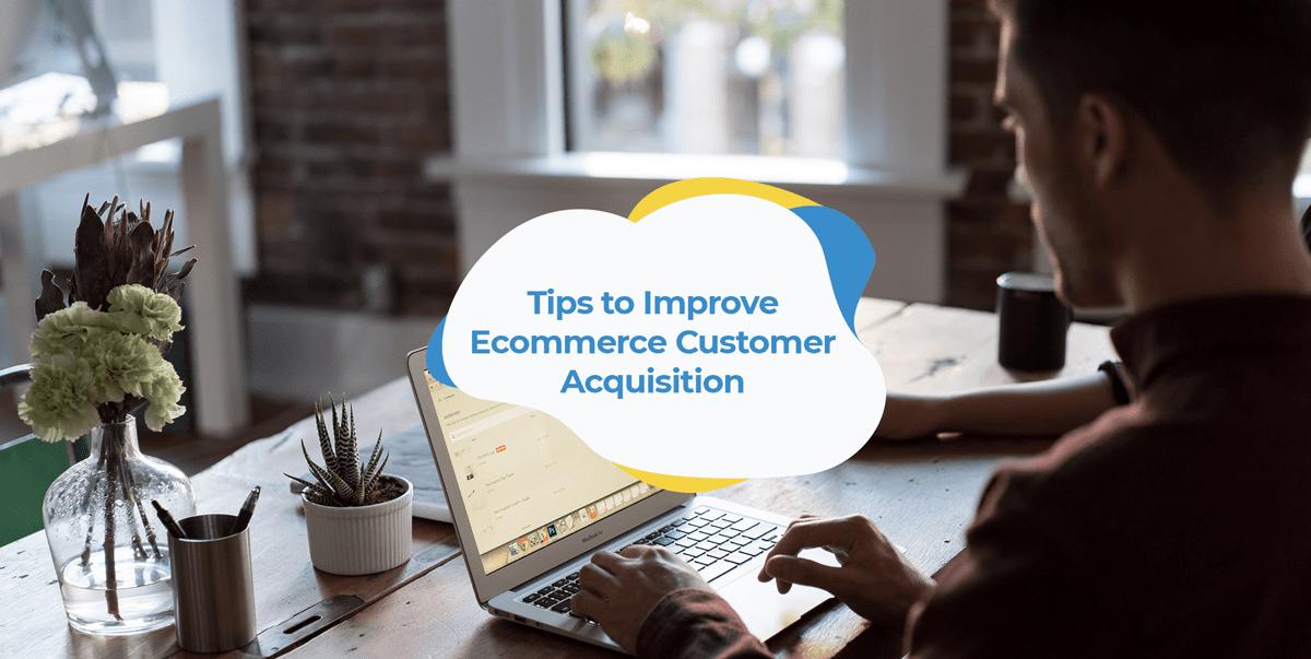 ecommerce customer acquisition