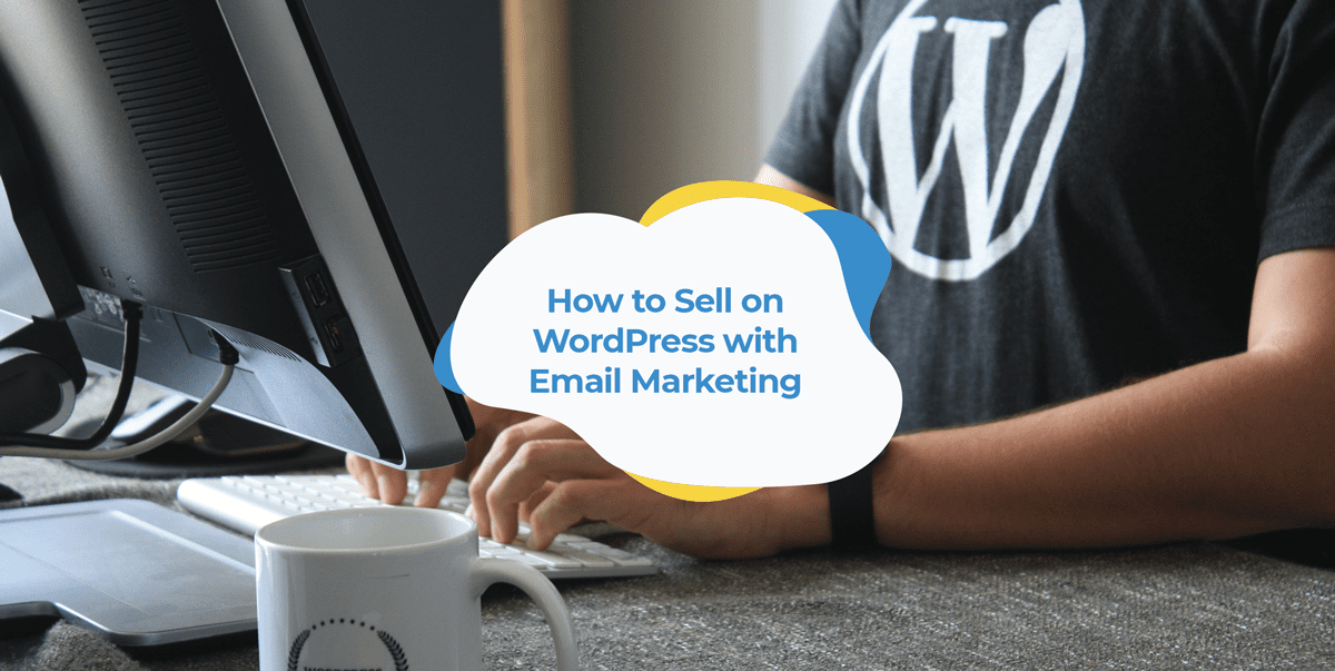 how to sell on wordpress with email marketing header image