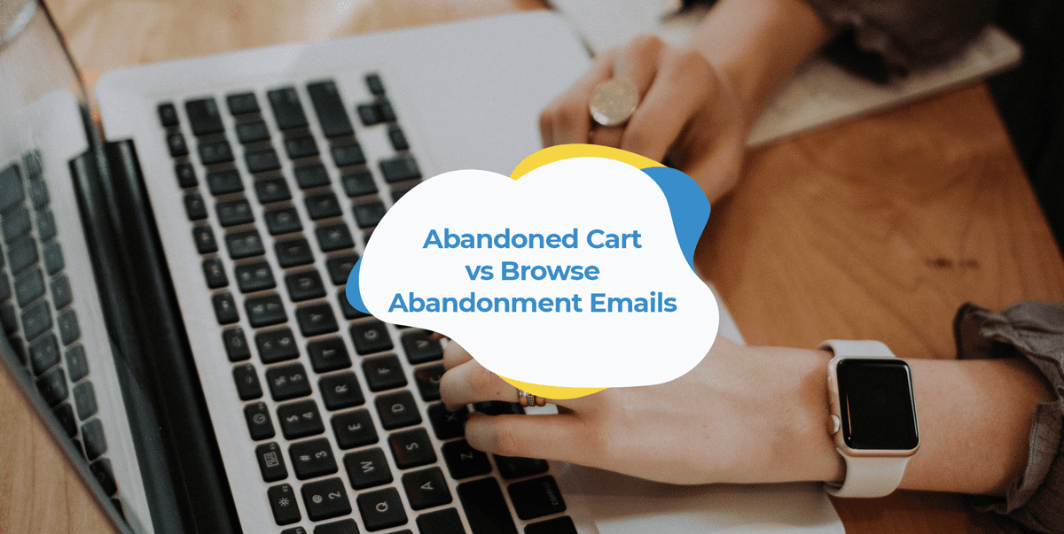 abandoned cart vs browse abandonment