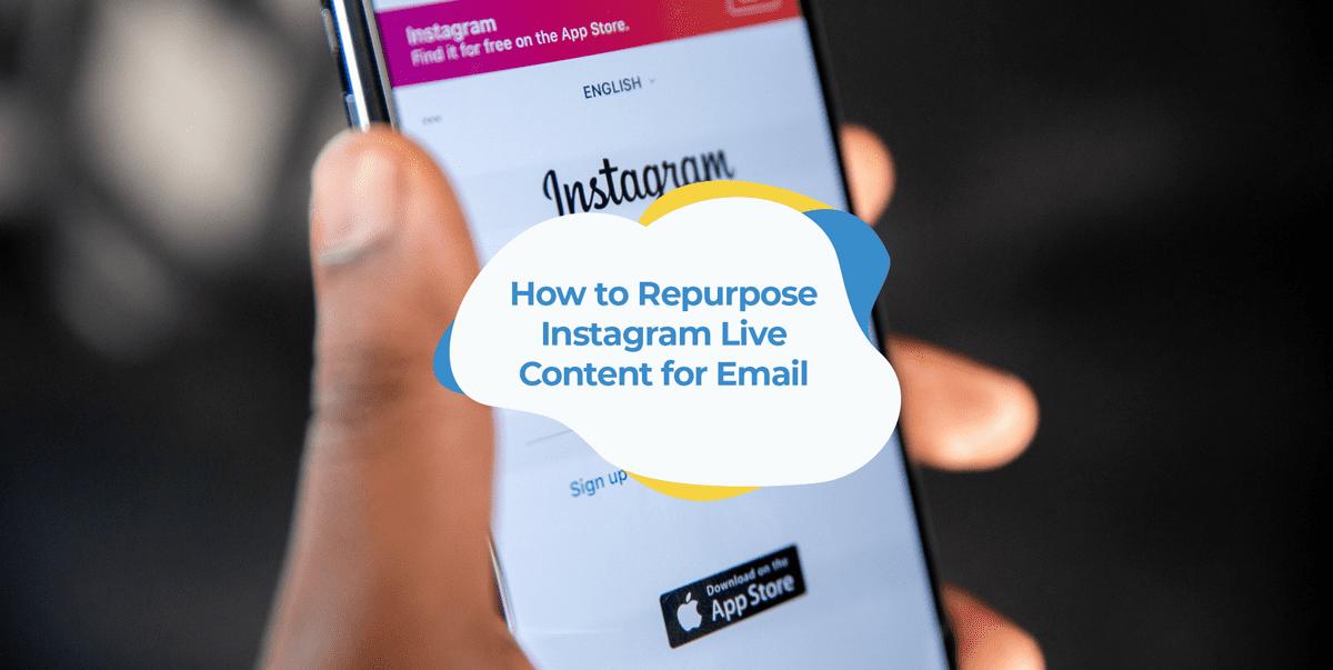repurposing instagram live content for email marketing