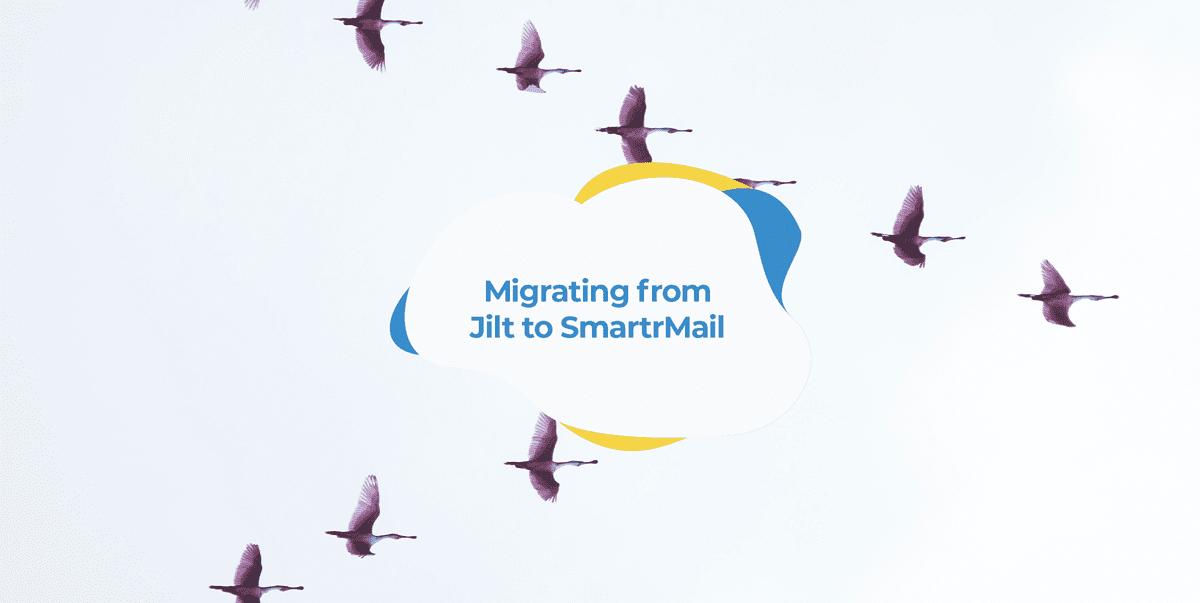 migrating from jilt