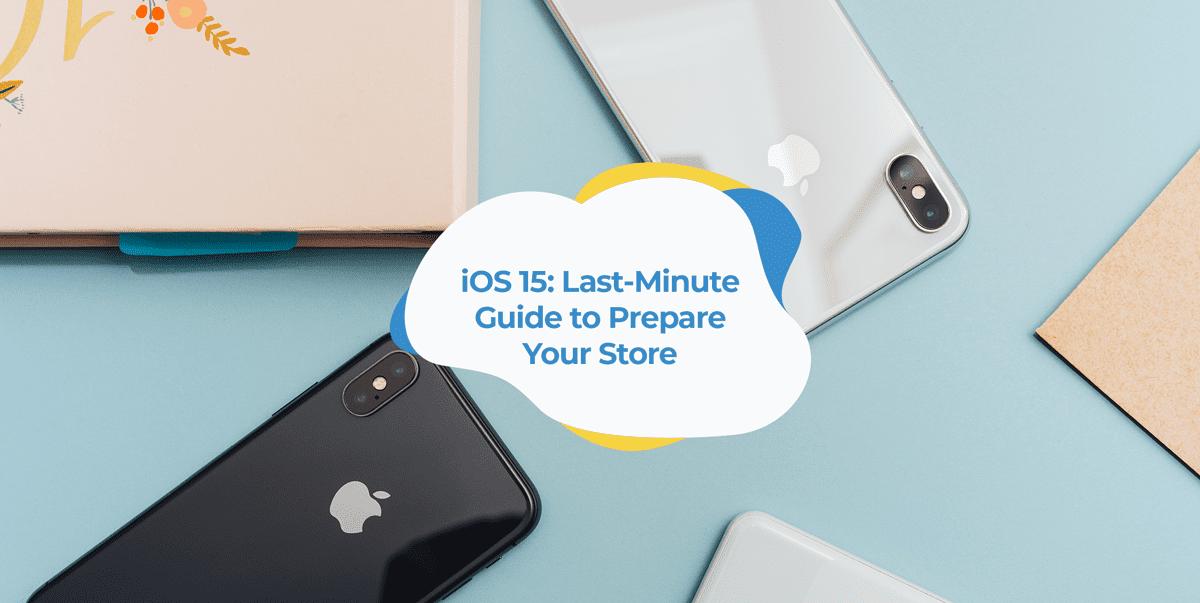 ios 15 last minute guide